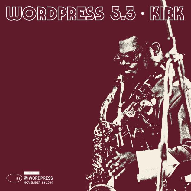 WordPress 5.3 Kirk的专辑封面,展示了双色调的红色/奶油Rahsaan Roland Kirk在红色背景上演奏萨克斯风。