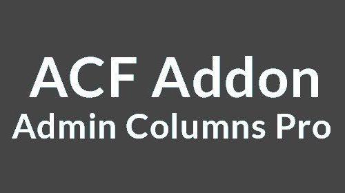 Admin Columns Pro ACF Addon | 专业列表栏管理与ACF集成